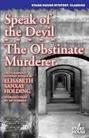 Speak of the Devil / The Obstinate Murderer (Paperback)
