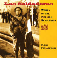 Las Soldaderas: Women of the Mexican Revolution (Paperback)