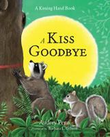 A Kiss Goodbye - The Kissing Hand Series (Hardback)