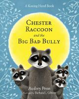 Chester Raccoon and the Big Bad Bully - The Kissing Hand Series (Hardback)
