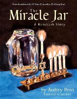 The Miracle Jar: A Hanukkah Story (Hardback)