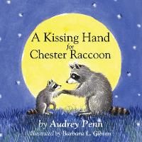 A Kissing Hand for Chester Raccoon - The Kissing Hand Series (Board book)