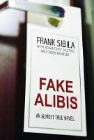 Fake Alibis: An Almost True Novel (Paperback)
