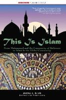 This is Islam: From Muhammad and the Community of Believers to Islam in the Global Community - This World of Ours (Paperback)