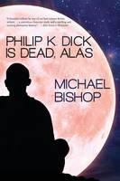 Philip K. Dick Is Dead, Alas (Paperback)