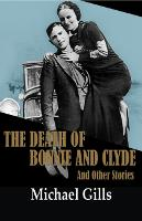 The Death of Bonnie and Clyde and Other Stories (Paperback)