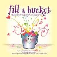 Fill A Bucket: A Guide To Daily Happiness For Young Children (Hardback)