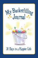 My Bucketfilling Journal: 30 Days to a Happier Life (Paperback)