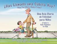 Ohas Llenado Una Cubeta Hoy?: Una Guia Diaria de Felicidad para Ninos (Paperback)