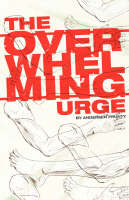 The Overwhelming Urge (Paperback)