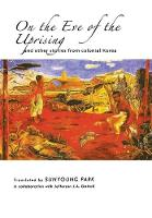 On the Eve of the Uprising and Other Stories from Colonial Korea (Paperback)