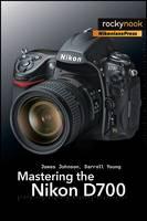 Mastering the Nikon D700 (Paperback)