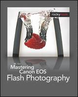 Mastering Canon EOS Flash Photography (Paperback)