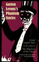 Gaston Leroux's Phantom Stories (Paperback)
