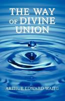 The Way of Divine Union (Paperback)