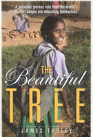 The Beautiful Tree: A Personal Journey into How the World's Poorest People are Educating Themselves (Hardback)