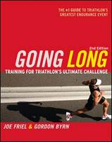 Going Long: Training for Triathlon's Ultimate Challenge (Paperback)