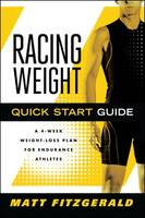 Racing Weight Quick Start Guide: A 4-Week Weight-Loss Plan for Endurance Athletes - The Racing Weight Series (Paperback)