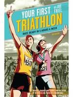 Your First Triathlon, 2nd Ed.: Race-Ready in 5 Hours a Week (Paperback)