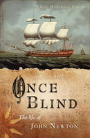 Once Blind: The Life of John Newton (Paperback)