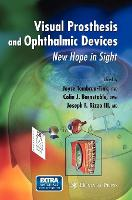 Visual Prosthesis and Ophthalmic Devices: New Hope in Sight - Ophthalmology Research (Hardback)