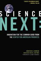 Science Next: Innovation for the Common Good from the Center for American Progress (Paperback)
