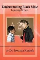 Understanding Black Male Learning Styles (Paperback)