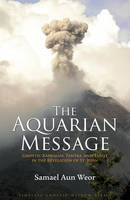 Aquarian Message: Gnostic Kabbalah, Tantra, and Tarot in the Revelation of St. John (Paperback)