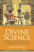 The Divine Science: Prayers and Mantras for the Protection and Awakening (Paperback)