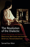The Revolution of the Dialectic: Esoteric Psychology and Meditation (Paperback)