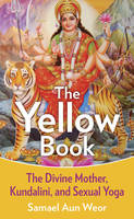Yellow Book: The Divine Mother, Kundalini, and Sexual Yoga (Paperback)