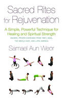 Sacred Rites for Rejuvination: A Simple, Powerful Technique for Healing and Spiritual Strength (Paperback)