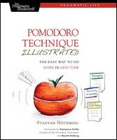 Pomodoro Technique Illustrated: Can You Focus - Really Focus - for 25 Minutes? (Paperback)