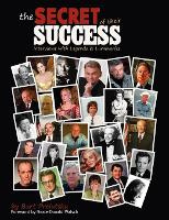 The Secret of Their Success: Interviews with Legends & Luminaries (Paperback)