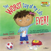 Worst Day of My Life Ever! w/ Audio CD: My Story of Listening and Following Instructions . or Not!