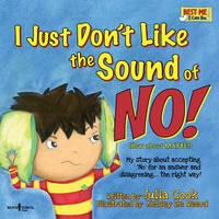 I Just Don't Like the Sound of No! Inc. Audio Book: My Story About Accepting 'No' for an Answer and Disagreeing . . . the Right Way!