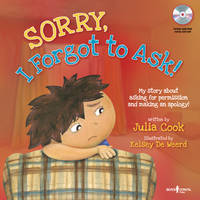 Sorry, I Forgot to Ask! Audio CD with Book: My Story About Asking for Permission and Making an Apology!