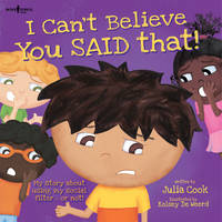 I Can't Believe You Said That! Inc. Audio CD: My Story About Using My Social Filter.or Not! (Paperback)