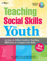 Teaching Social Skills to Myouth, 3rd Edition: An Easy-to-Follow Guide to Teaching 183 Basic to Complex Life Skills (Paperback)