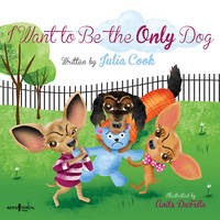 I Want to be the Only Dog (Paperback)