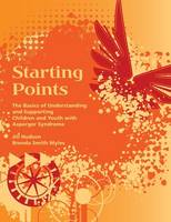 Starting Points: The Basics of Understanding and Supporting Children and Youth with Asperger Syndrome (Paperback)