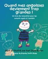 Quand Mes Angoisses Deviennent Trop Grandes!: Un Livre De Relaxation Pour Les Enfants Sujets a L'anxiete (Paperback)