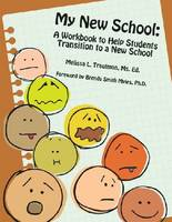 My New School: A Workbook to Help Students Transition to a New School (Paperback)