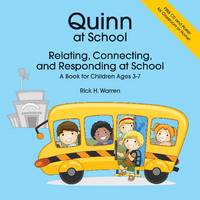 Quinn at School: Relating, Connecting and Responding - A Book for Children Ages 3-7 (Paperback)