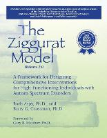 The Ziggurat Model: A Framework for Designing Comprehensive Interventions for Individuals with High-Functioning Autism and Asperger Syndrome (Paperback)