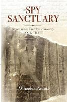 The Spy Sanctuary - Secrets of the Cherokee Hideaway 3 (Paperback)