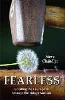Fearless: Creating the Courage to Change the Things You Can (Paperback)