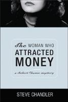 The Woman Who Attracted Money: a Robert Chance mystery (Paperback)
