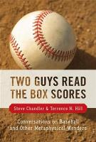 Two Guys Read the Box Scores: Conversations on Baseball and Other Metaphysical Wonders (Paperback)