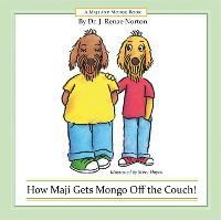 How Maji Gets Mongo Off the Couch! (Hardback)